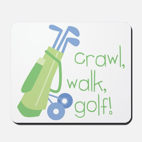 Crawl, Walk, Golf Mousepad