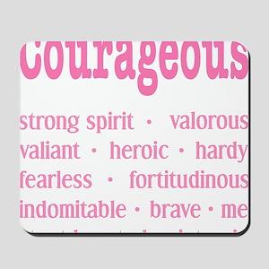 Courageous Breast Cancer Survivor Mousepad