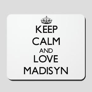 Keep Calm and Love Madisyn Mousepad