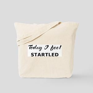 Today I feel startled Tote Bag