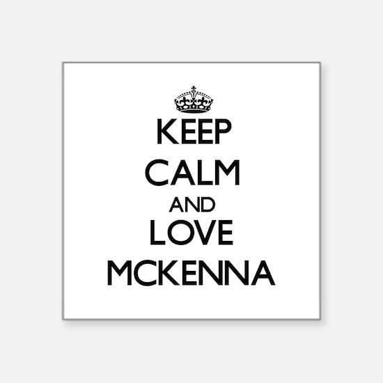 Keep Calm and Love Mckenna Sticker