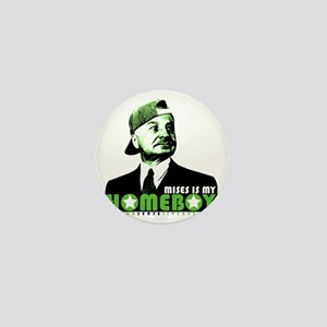 2-mises_is_my_homeboy Mini Button