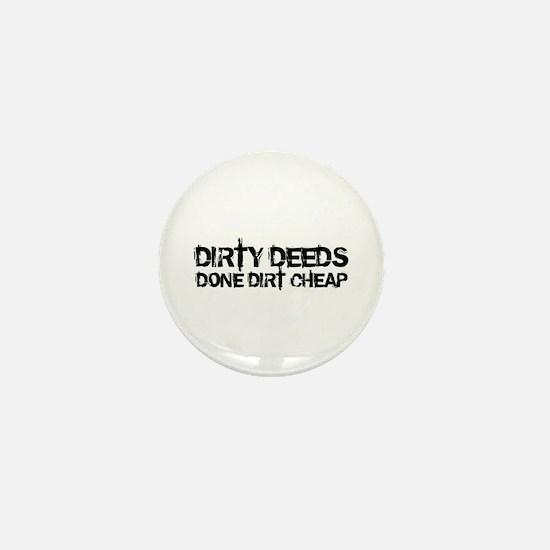 DIRTY DEEDS Mini Button