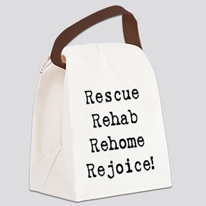 rescue rehab rehome rejoice Canvas Lunch Bag