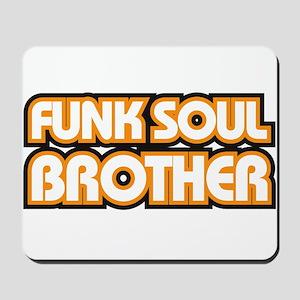 Blood and Glory, Funk Soul Br Mousepad