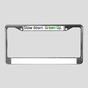 slowdown_greenup_bmprstkr License Plate Frame