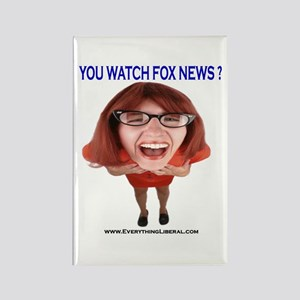 You Watch Fox News ? Rectangle Magnet