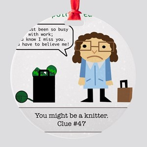 Clue #47 You Might be a Knitter Round Ornament