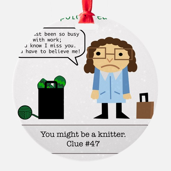 Clue #47 You Might be a Knitter Ornament