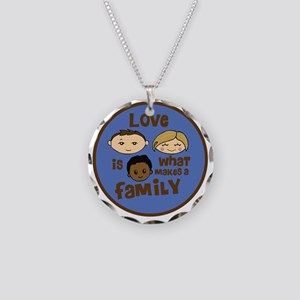 love is what makes a family  Necklace Circle Charm