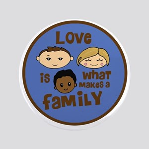 """love is what makes a family blue boy c 3.5"""" Button"""