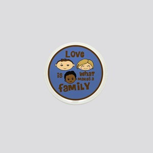 love is what makes a family blue boy c Mini Button