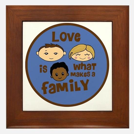 love is what makes a family blue boy c Framed Tile