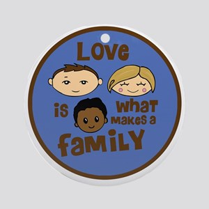love is what makes a family blue bo Round Ornament