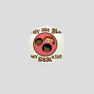 they are all my real kids copy Mini Button