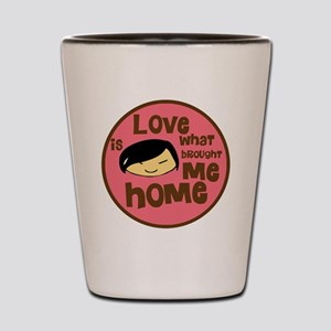 Asian Girl love is what brought me home Shot Glass
