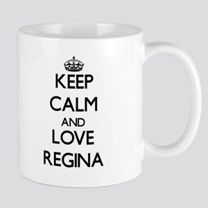 Keep Calm and Love Regina Mugs