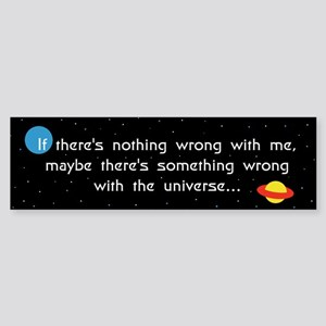 Maybe It's The Universe(A) Bumper Sticker