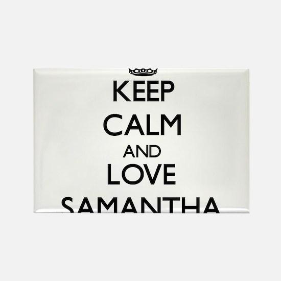 Keep Calm and Love Samantha Magnets