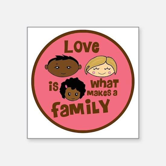 "love makes biracial parents Square Sticker 3"" x 3"""