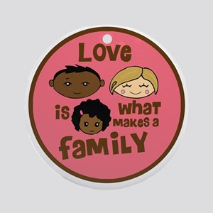 love makes biracial parents 2  girl Round Ornament