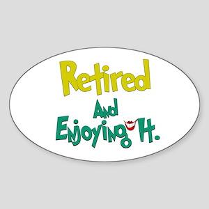 Retired Fun:-) Oval Sticker