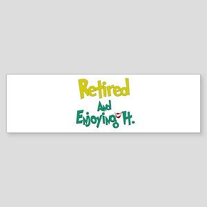 Retired Fun:-) Bumper Sticker