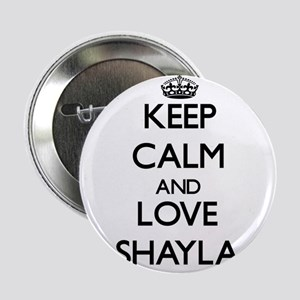 "Keep Calm and Love Shayla 2.25"" Button"