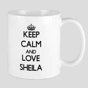 Keep Calm and Love Sheila Mugs