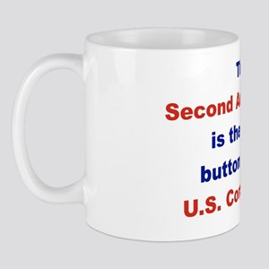 THE SECOND AMENDMENT IS THE RESET BUTTO Mug