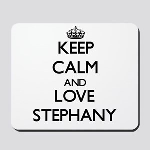 Keep Calm and Love Stephany Mousepad