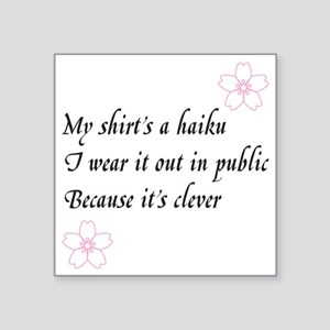 "Haiku Shirt Square Sticker 3"" x 3"""