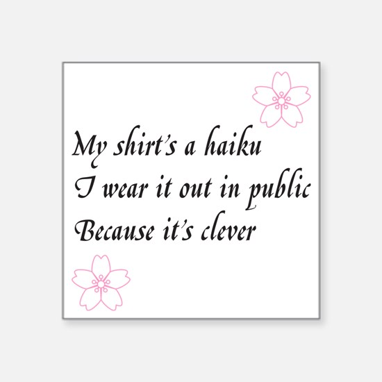 "Haiku Shirt Square Sticker 3"" x 3"""