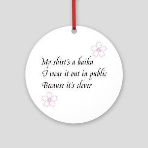 Haiku Shirt Round Ornament