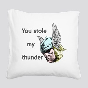 Stole my thunder Square Canvas Pillow
