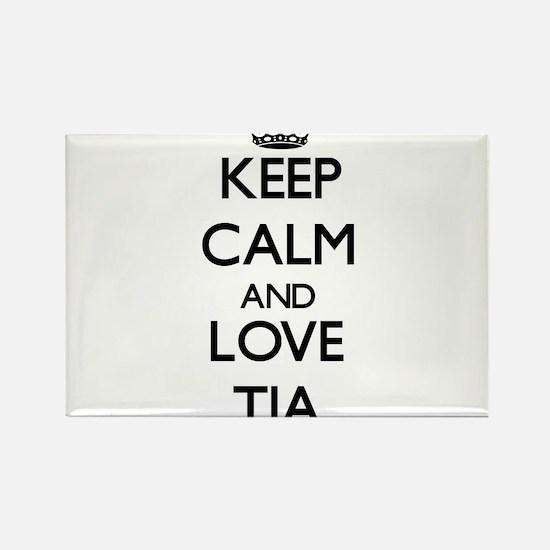 Keep Calm and Love Tia Magnets