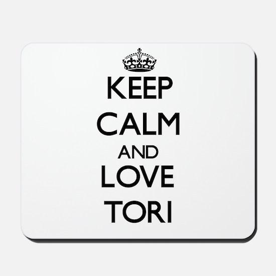 Keep Calm and Love Tori Mousepad
