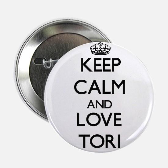 """Keep Calm and Love Tori 2.25"""" Button"""