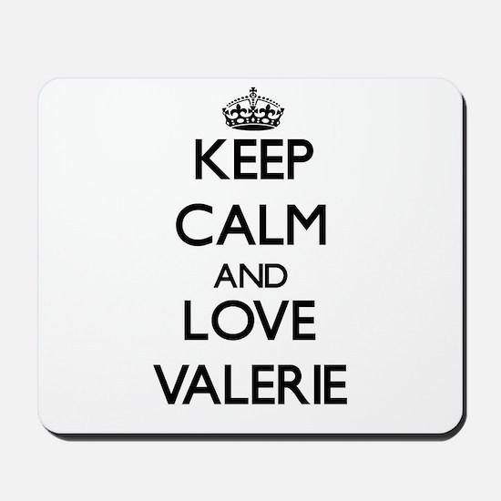 Keep Calm and Love Valerie Mousepad