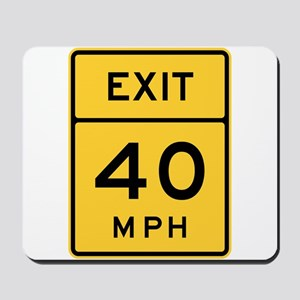 Exit 40 MPH Sign Mousepad