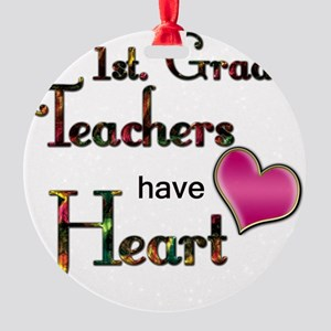 Teachers Have Heart 1 Round Ornament