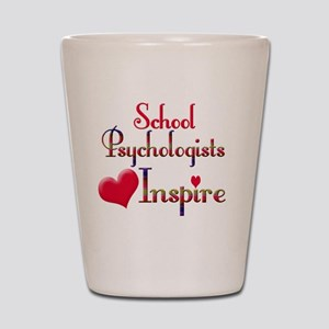 Teachers Inspire Psychologist  Shot Glass