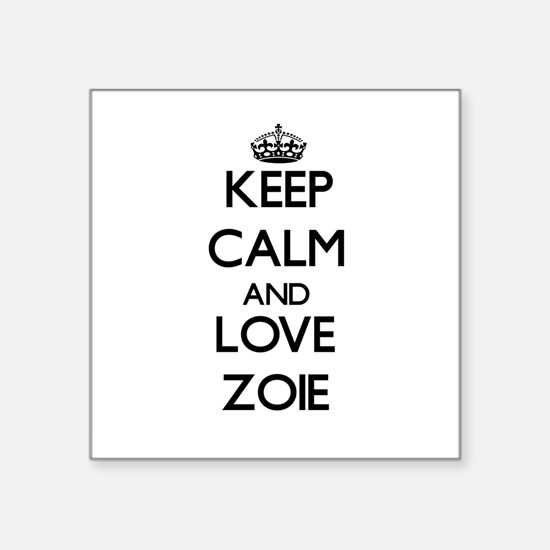 Keep Calm and Love Zoie Sticker