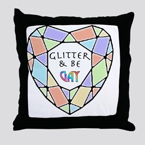Glitter and Be2 Throw Pillow