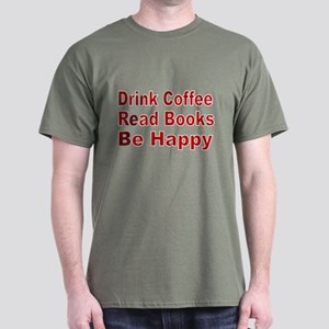 Drink Coffee,Read Books,Be Happy T-Shirt