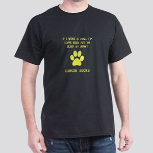 If Dog - Put to Sleep - Cancer Sucks Dark T-Shirt