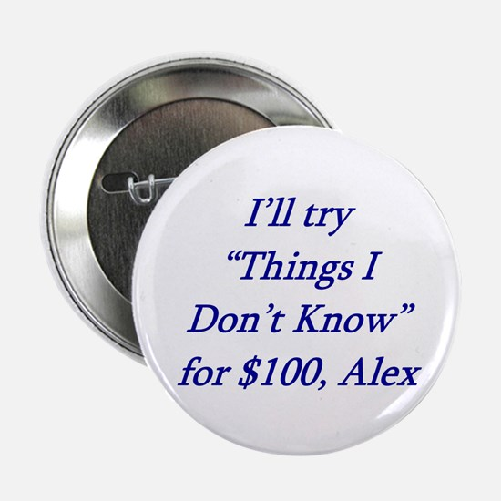 """Things I don't know 2.25"""" Button (10 pack)"""