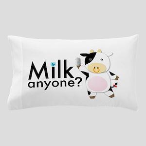 Milk Anyone? Pillow Case