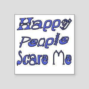 "Happy People Scare Me 1 cop Square Sticker 3"" x 3"""