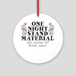 One Night Stand tee shirts Round Ornament